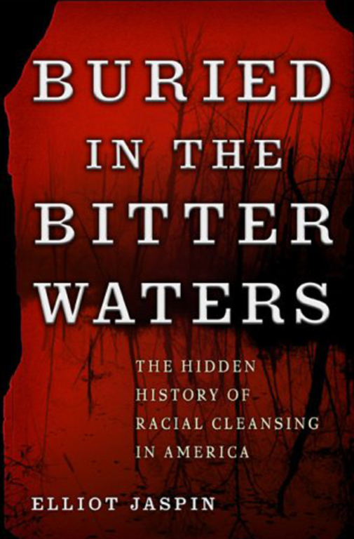 Buried in the Bitter Waters: The Hidden History of Ethnic Cleansing in America. (Basic Books, 2007, 341 pp.)